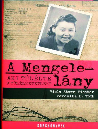 A Mengele-lány - Aki túlélte a túlélhetetlent